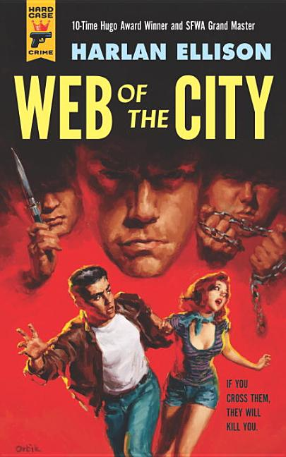 Web of the City (Hard Case Crime). Harlan Ellison