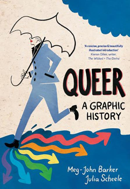 Queer: A Graphic History. Dr. Meg-John Barker