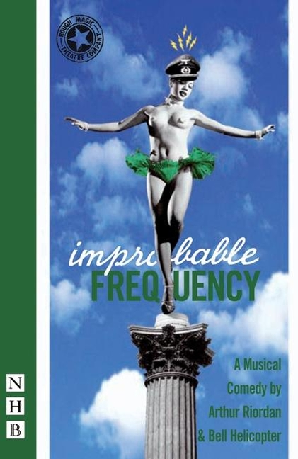 Improbable Frequency: A Musical Comedy. Arthur Riordan