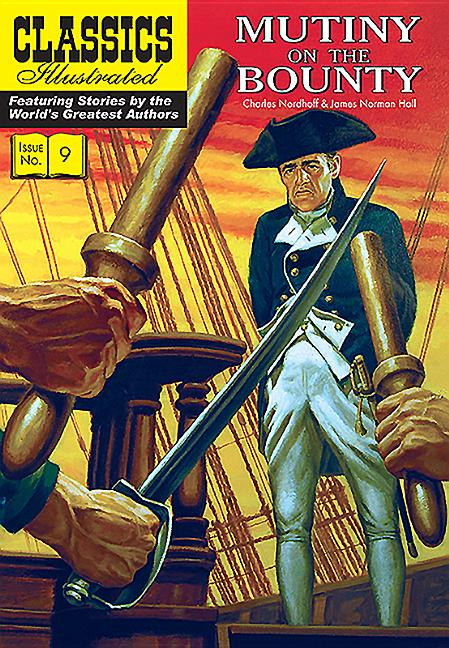 Mutiny on the Bounty (Classics Illustrated). Charles Nordhoff, James Norman Hall