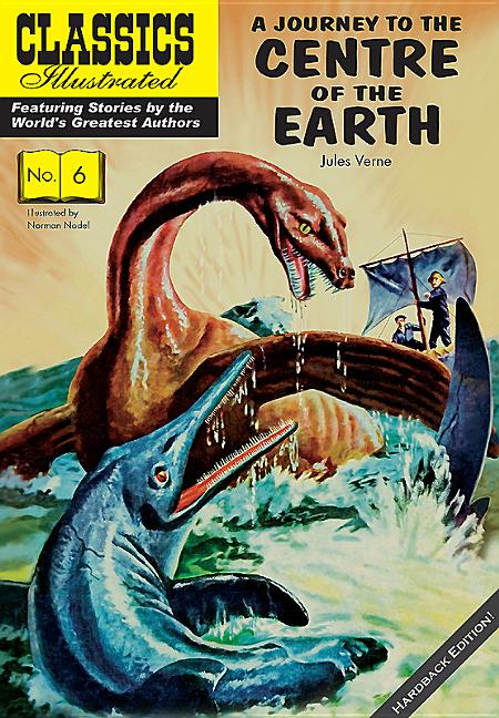 A Journey to the Centre of the Earth (Classics Illustrated Vintage Replica Hardcover). Jules Verne