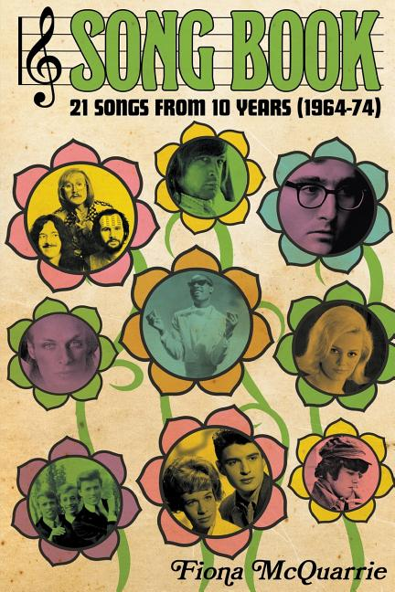 Song Book: 21 Songs From 10 Years (1964-74). Fiona McQuarrie