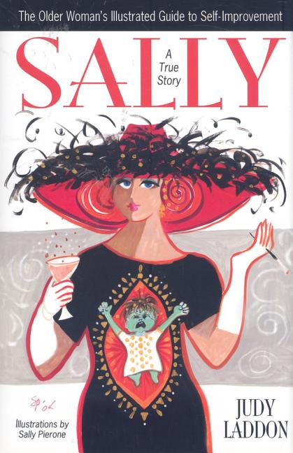 Sally: The Older Woman's Illustrated Guide to Self-Improvement [SIGNED]. Judy Laddon.