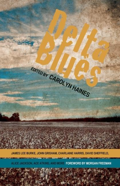Delta Blues [SIGNED]. Carolyn Haines, ed