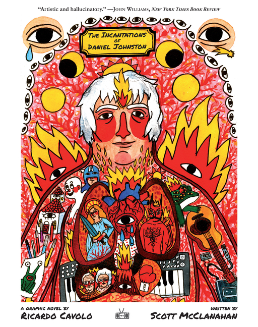 The Incantations of Daniel Johnston. Scott McClanahan