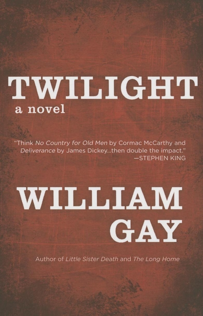 Twilight. William Gay