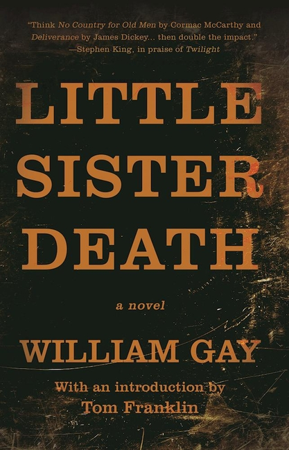 Little Sister Death: A Novel. William Gay