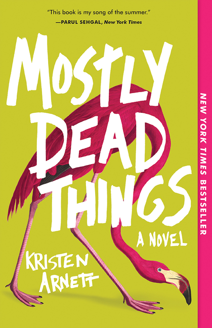 Mostly Dead Things. Kristen Arnett
