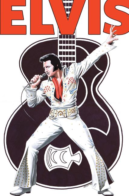 Rock and Roll Comics: Elvis Presley Experience: Special Hard Cover Edition. Patrick McCray