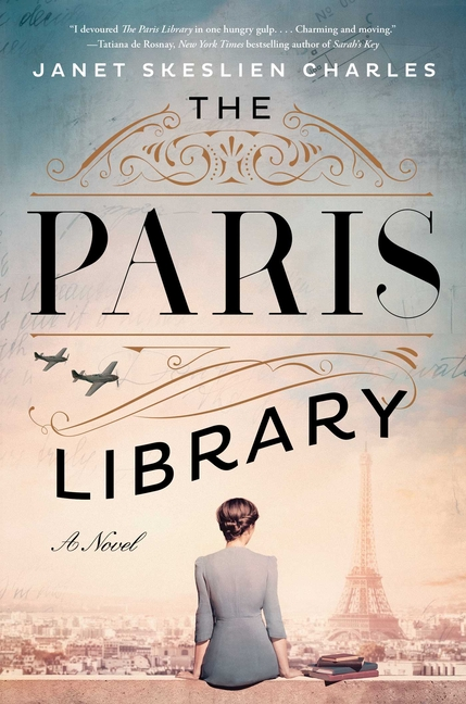 The Paris Library: A Novel. Janet Skeslien Charles
