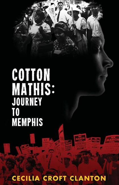 Cotton Mathis: Journey to Memphis. Cecilia Croft Clanton