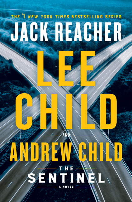 The Sentinel: A Jack Reacher Novel. Lee Child, Andrew Child
