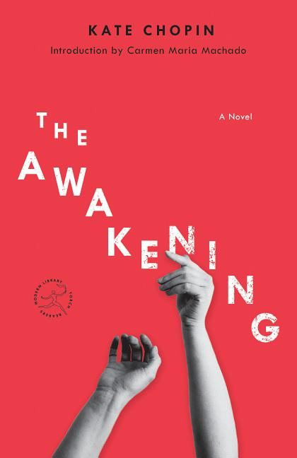 The Awakening: A Novel (Modern Library Torchbearers). Kate Chopin