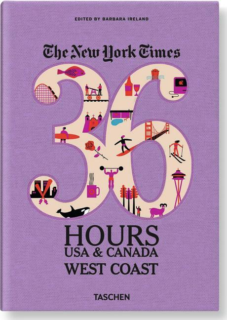 The New York Times: 36 Hours USA & Canada, West Coast. Barbara Ireland