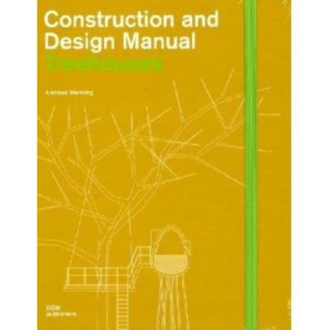 TREE: CONSTRUCTION & DESIGN MANUAL (Construction and Design Manual). ANDREAS WENNING