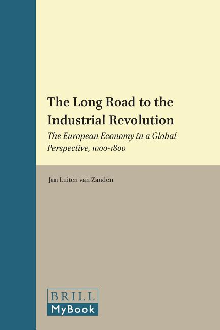 The Long Road to the Industrial Revolution: The European economy in a global perspective,...