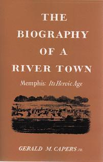 Biography of a River Town. Gerald Capers.
