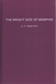 The Bright Side of Memphis. G. P. Hamilton.