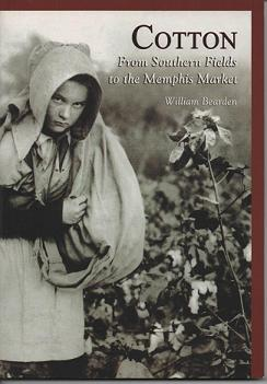 Cotton: From Southern Fields to the Memphis Market (TN) (Images of America). William Bearden.