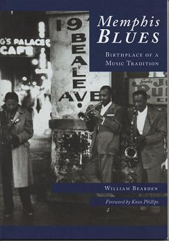 Memphis Blues: Birthplace Of A Music Tradition (TN) (Images of America). William Bearden.
