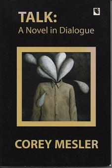 Talk: A Novel in Dialogue. Corey Mesler.