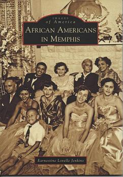 African Americans in Memphis (Images of America). Earnestine Lovelle Jenkins.