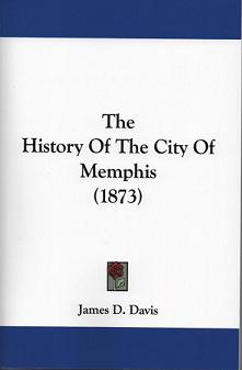 The History Of The City Of Memphis (1873)