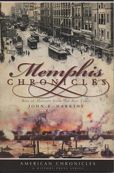 Memphis Chronicles: Bits of History from the Best Times (American Chronicles). John E. Harkins.