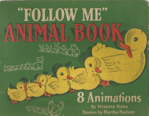 """Follow Me"" Animal Book: 8 Animations. Martha Paulsen."
