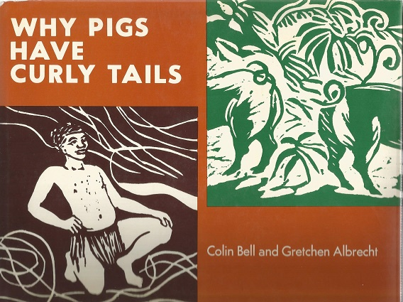 Why Pigs Have Curly Tails. Colin Bell.