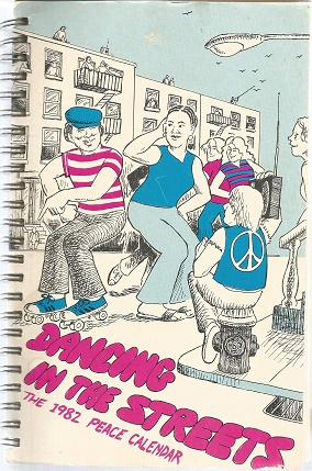 Dancing in the Streets: a Collection of Popular Music Lyrics: The 1982 Peace Calendar and Appointment Book. Diane Becker, Dorie Wilsnack, Eds.