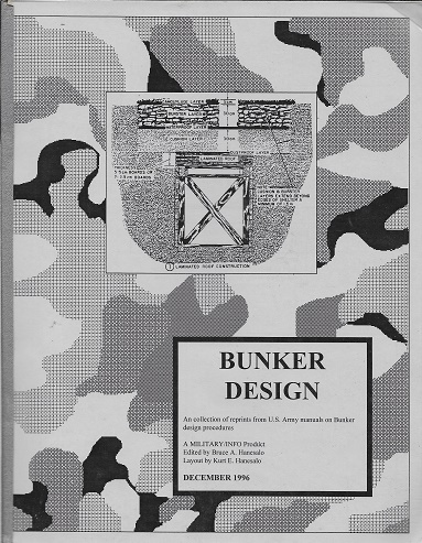 Bunker Design: a Collection of Reprints from the U. S. Army Manuals on Bunker Design Procedures. Bruce A. Hanesalo, Ed.