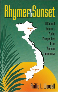 Rhymer in the Sunset: A Poetic Perspective of the Vietnam Experience. Phillip Woodall.