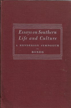 Essays on Southern Life and Culture: a Henderson Symposium [SIGNED]. A. B. Bonds, Ed.