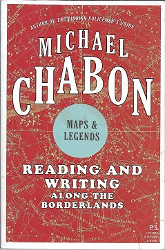 Maps and Legends: Reading and Writing Along the Borderlands. Michael Chabon.