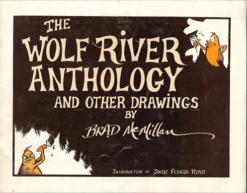 The Wolf River Anthology and Other Drawings [SIGNED]. Brad McMillan.