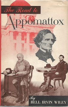 The Road To Appomattox [Signed]. Bell Irvin Wiley.