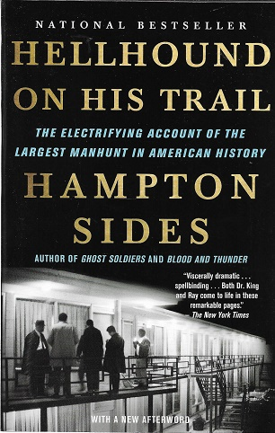 Hellhound on His Trail: The Electrifying Account of the Largest Manhunt in American History. Hampton Sides.