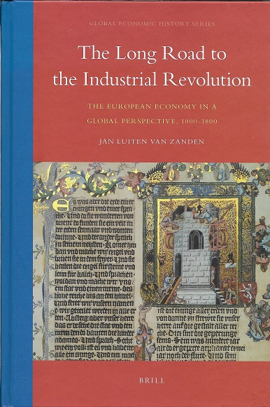 The Long Road to the Industrial Revolution: The European economy in a global perspective, 1000-1800 (Global Economic History). Jan Luiten van Z.