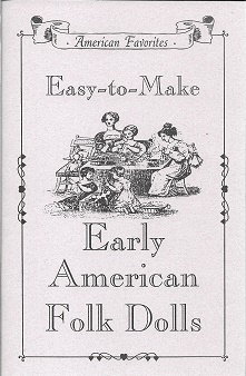 Easy-To-Make Early American Folk Dolls. Historical Folk Toys.