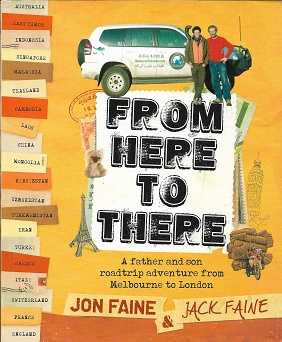 From Here to There: A Father and Son Roadtrip from Melbourne to London. Jonathan Faine, Jack Faine.
