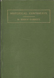 Historical Continuity: a series of sketches on the church. Rev. Alexander Charles Garrett.