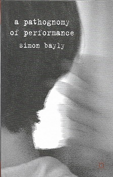 A Pathognomy of Performance. Simon Bayly.