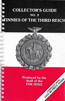 Collector's Guide No. 2: Tinnies of the Third Reich. The Staff of the Fox Hole.