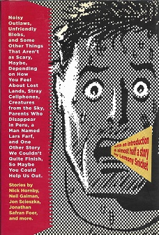 Noisy Outlaws, Unfriendly Blobs, and Some Other Things That Aren't as Scary [SIGNED]. Ted Thompson, Eli Horowitz.