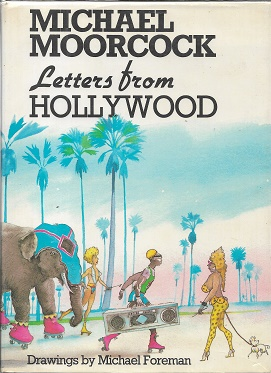 Letters From Hollywood. Michael Moorcock.