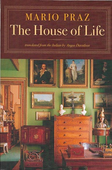 The House of Life. Mario Praz, Angus Davidson.