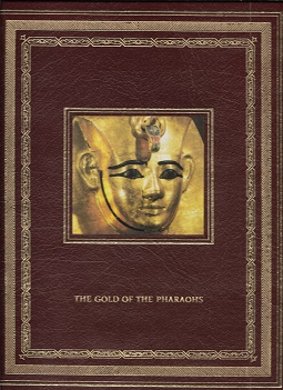The Gold of the Pharaohs. Henri Stierlin.