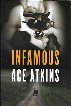 Infamous [SIGNED]. Ace Atkins.