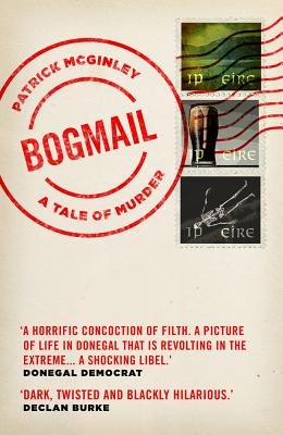 Bogmail: A Tale of Murder. Patrick McGinley.